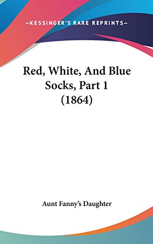 9781120775054: Red, White, And Blue Socks, Part 1 (1864)