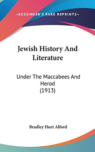 9781120776310: Jewish History And Literature: Under The Maccabees And Herod (1913)