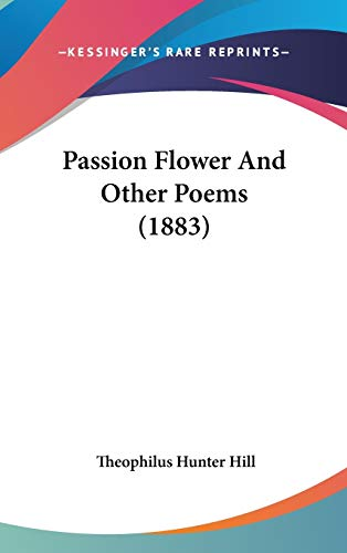 9781120776600: Passion Flower and Other Poems (1883)