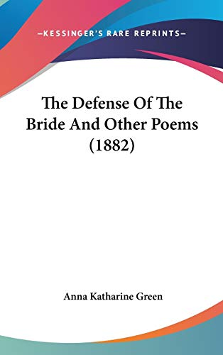 9781120777126: The Defense Of The Bride And Other Poems (1882)