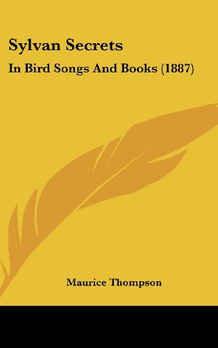 9781120780188: Sylvan Secrets: In Bird Songs And Books (1887)