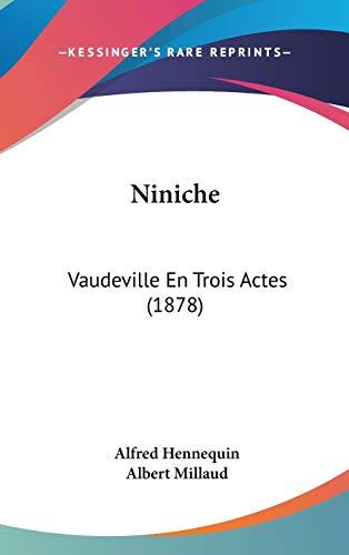 9781120781680: Niniche: Vaudeville En Trois Actes (1878)