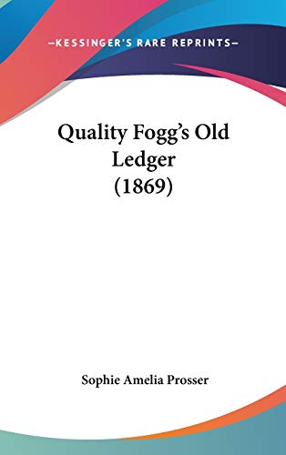 Quality Fogg's Old Ledger (1869)