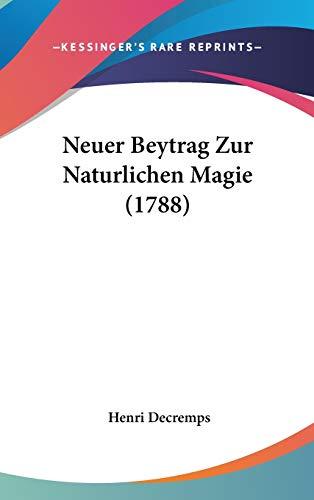 9781120789815: Neuer Beytrag Zur Naturlichen Magie (1788)