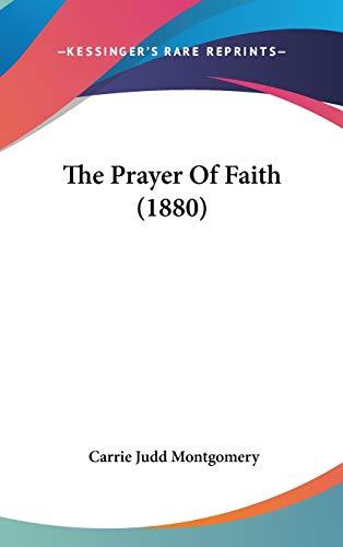 9781120789969: The Prayer Of Faith (1880)