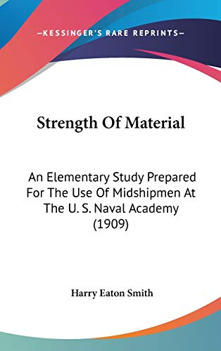 9781120791061: Strength Of Material: An Elementary Study Prepared For The Use Of Midshipmen At The U. S. Naval Academy (1909)