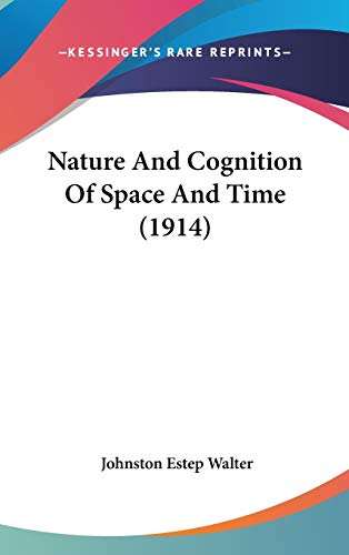 9781120792075: Nature And Cognition Of Space And Time (1914)