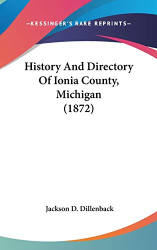 9781120794123: History And Directory Of Ionia County, Michigan (1872)