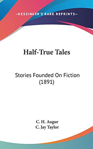 9781120797827: Half-True Tales: Stories Founded On Fiction (1891)