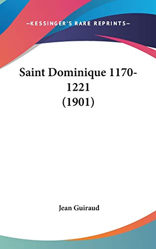 9781120799067: Saint Dominique 1170-1221 (1901)