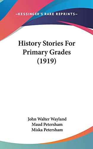 9781120799579: History Stories For Primary Grades (1919)