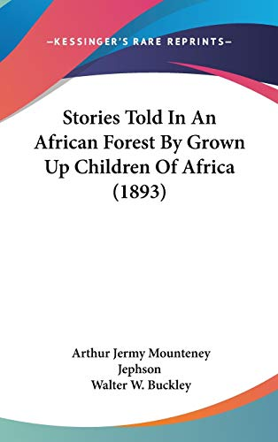 9781120799906: Stories Told in an African Forest by Grown Up Children of Africa (1893)