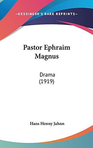 9781120809964: Pastor Ephraim Magnus: Drama (1919)