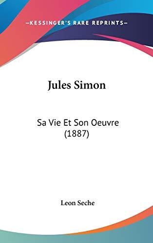 9781120812353: Jules Simon: Sa Vie Et Son Oeuvre (1887) (French Edition)