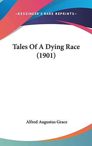 9781120814913: Tales Of A Dying Race (1901)