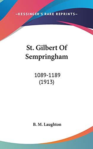 9781120816863: St. Gilbert Of Sempringham: 1089-1189 (1913)