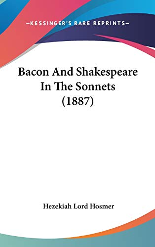 9781120817020: Bacon And Shakespeare In The Sonnets (1887)
