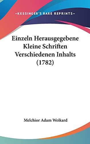 9781120817709: Einzeln Herausgegebene Kleine Schriften Verschiedenen Inhalts (1782) (German Edition)