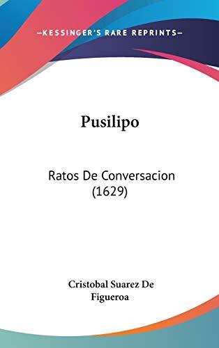 Pusilipo Ratos De Conversacion 1629 Spanish Edition: Cristobal Suarez De