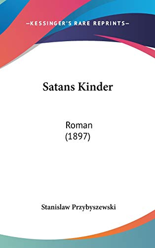 9781120820693: Satans Kinder: Roman (1897) (German Edition)
