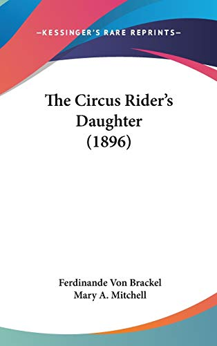 9781120820815: The Circus Rider's Daughter (1896)