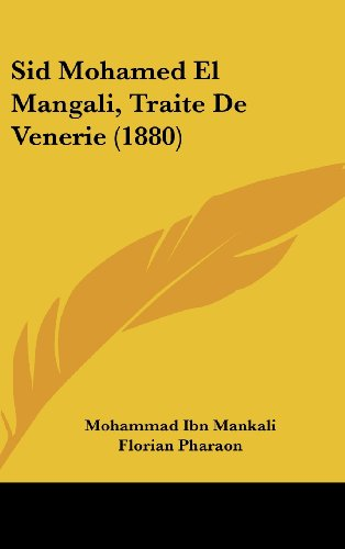 9781120821317: Sid Mohamed El Mangali, Traite De Venerie (1880) (French Edition)