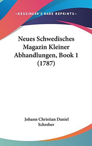 9781120823526: Neues Schwedisches Magazin Kleiner Abhandlungen, Book 1 (1787)