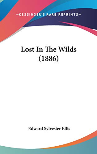 Lost In The Wilds (1886): Ellis, Edward Sylvester