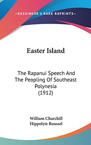 9781120826039: Easter Island: The Rapanui Speech And The Peopling Of Southeast Polynesia (1912)