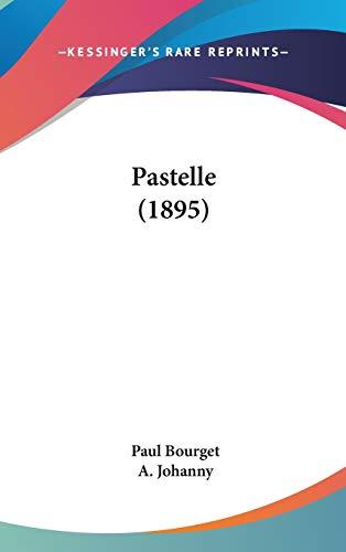 9781120826497: Pastelle (1895)