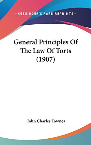 9781120827517: General Principles Of The Law Of Torts (1907)