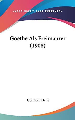 9781120828040: Goethe ALS Freimaurer (1908)