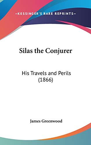 9781120829467: Silas the Conjurer: His Travels and Perils (1866)
