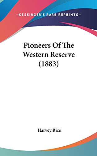 9781120830258: Pioneers Of The Western Reserve (1883)