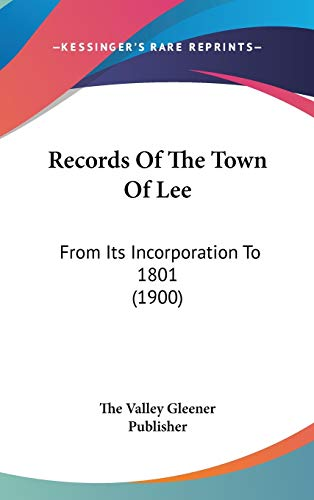 9781120833617: Records Of The Town Of Lee: From Its Incorporation To 1801 (1900)