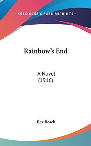 9781120834522: Rainbow's End: A Novel (1916)