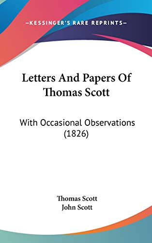 Letters And Papers Of Thomas Scott: With Occasional Observations (1826) (1120836336) by Scott, Thomas