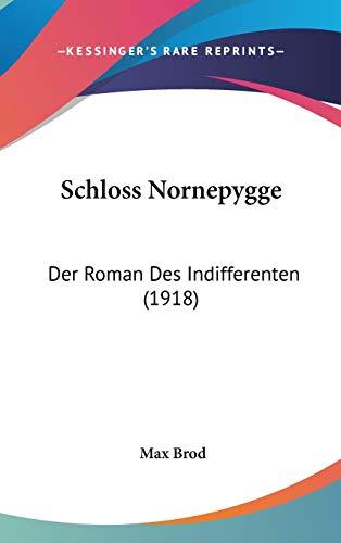 9781120844705: Schloss Nornepygge: Der Roman Des Indifferenten (1918)