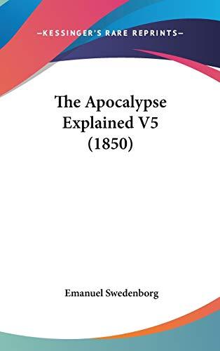 9781120846372: The Apocalypse Explained V5 (1850)