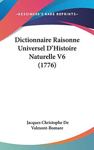 9781120847447: Dictionnaire Raisonne Universel D'Histoire Naturelle V6 (1776)