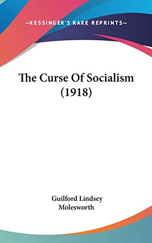 9781120853455: The Curse Of Socialism (1918)