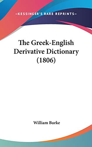 9781120855695: The Greek-English Derivative Dictionary (1806)