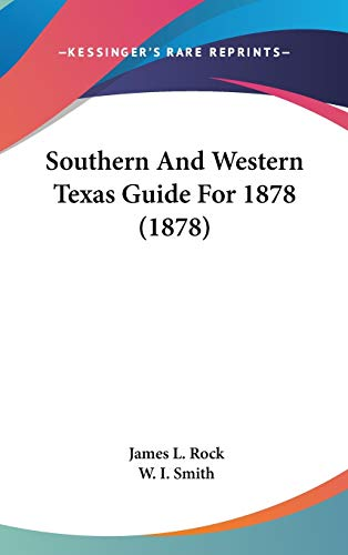 9781120856753: Southern And Western Texas Guide For 1878 (1878)