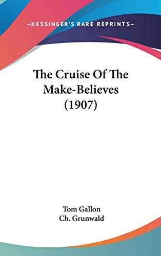 9781120858528: The Cruise Of The Make-Believes (1907)