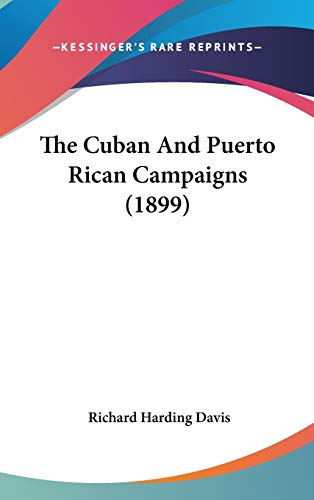 9781120859143: The Cuban And Puerto Rican Campaigns (1899)