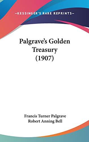 9781120860651: Palgrave's Golden Treasury (1907)