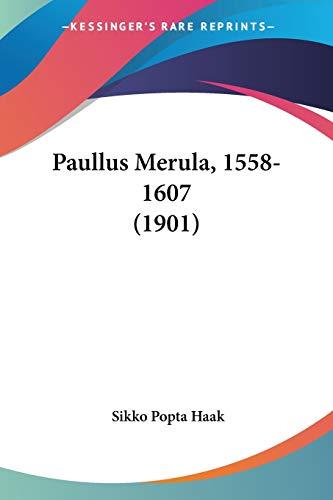 9781120862860: Paullus Merula, 1558-1607 (1901) (Chinese Edition)