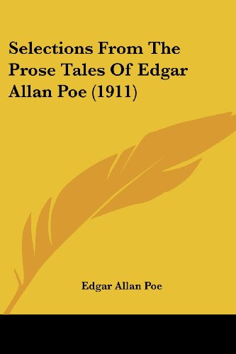 9781120865816: Selections From The Prose Tales Of Edgar Allan Poe (1911)