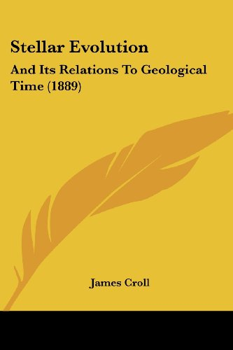 9781120867322: Stellar Evolution: And Its Relations To Geological Time (1889)