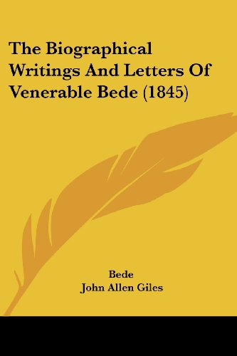 The Biographical Writings And Letters Of Venerable Bede (1845) (1120871433) by Bede